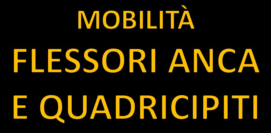 Mobilità e stretching flessori anca e quadricipiti